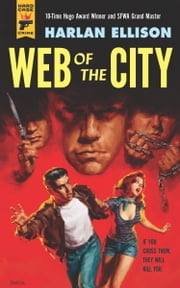Web of the City ebook by Harlan Ellison