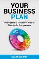 Your Business Plan ebook by gladness ojo