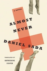 Almost Never - A Novel ebook by Daniel Sada