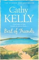 Best of Friends ebook by Cathy Kelly