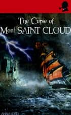 The Curse of Mont Saint Cloud ebook by Anna Lord