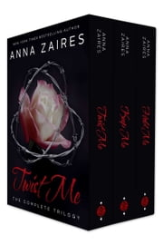 Twist Me: The Complete Trilogy ebook by Anna Zaires,Dima Zales