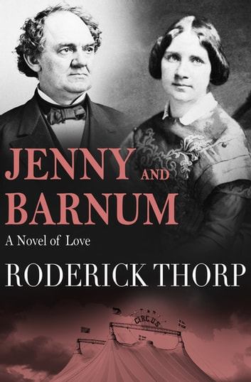 Jenny and Barnum - A Novel of Love ebook by Roderick Thorp