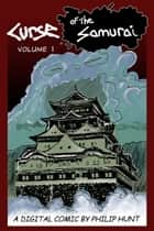 Curse Of The Samurai: Part I - Comic ebook by Philip Hunt