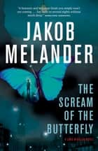 The Scream of the Butterfly ebook by Jakob Melander