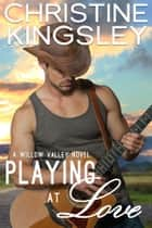 Playing at Love ebook by Christine Kingsley