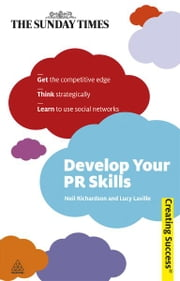 Develop Your PR Skills ebook by Lucy Laville,Neil Richardson