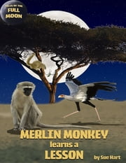 Merlin Monkey Learns a Lesson ebook by Sue Hart
