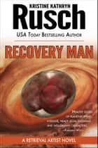 Recovery Man: A Retrieval Artist Novel ebook by