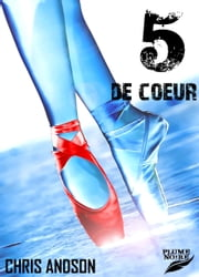 5 DE COEUR ebook by Chris ANDSON