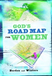 God's Road Map for Women ebook by David Bordon,Winters