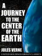 A Journey to the Center of the Earth ebook by