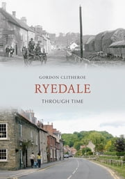 Ryedale Through Time ebook by Gordon Clitheroe