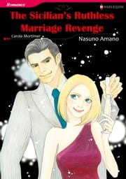 THE SICILIAN'S RUTHLESS MARRIAGE REVENGE (Harlequin Comics) - Harlequin Comics ebook by Carole Mortimer,Nasuno Amano