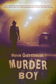Murder Boy ebook by Bryon Quertermous