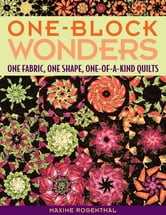 One Block Wonders - One Fabric, One Shape, One-of-a-Kind Quilts ebook by Maxine Rosenthal