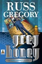 Greg Honey ebook by Russ Gregory