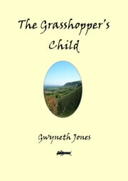 The Grasshopper's Child ebook by Gwyneth Jones