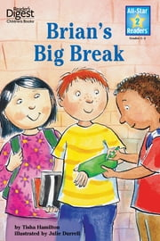 Brian's Big Break (Reader's Digest) (All-Star Readers) ebook by Tisha Hamilton,Julie Durrell
