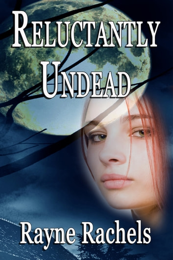 Reluctantly Undead ebook by Rayne Rachels