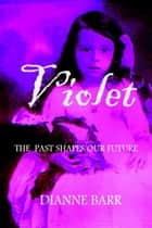 Violet ebook by Dianne Barr