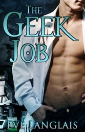 The Geek Job ebook by Eve Langlais