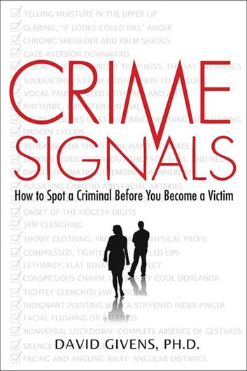 Crime Signals - How to Spot a Criminal Before You Become a Victim ebook by David Givens