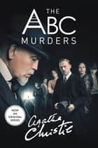 The ABC Murders - A Hercule Poirot Mystery eBook by Agatha Christie