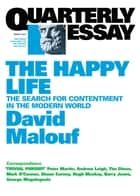 Quarterly Essay 41 The Happy Life ebook by David Malouf
