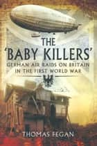 The Baby Killers ebook by Thomas Fegan