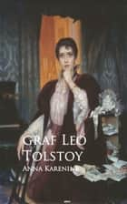Anna Karenina - Bestsellers and famous Books ebook by Leo Tolstoy