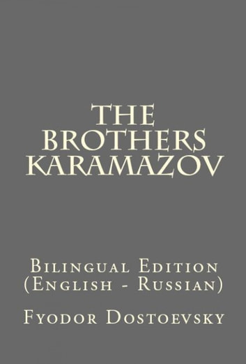 The Brothers Karamazov - Bilingual Edition (English – Russian) ebook by Fyodor Dostoevsky