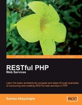 RESTful PHP Web Services ebook by Samisa Abeysinghe