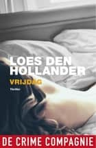 Vrijdag ebook by Loes den Hollander