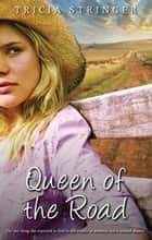 Queen Of The Road ebook by