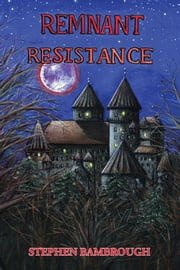 Remnant Resistance ebook by Stephen Bambrough