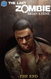 The Last Zombie: The End #1 ebook by Brian Keene,Chris Allen