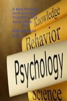 A New Principle for Psychiatry, Psychology, and Social Work. ebook by Michael David Wall Jr