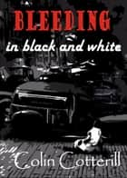 Bleeding in Black and White ebook by