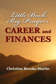Little Book, Big Prayers: Career and Finances ebook by Christine Brooks Martin