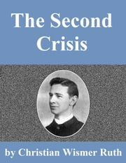 The Second Crisis in Christian Experience ebook by Christian Wismer Ruth
