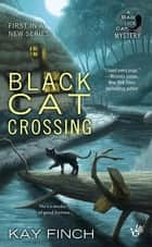 Black Cat Crossing ebook by Kay Finch