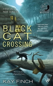 Black Cat Crossing - A Bad Luck Cat Mystery ebook by Kay Finch