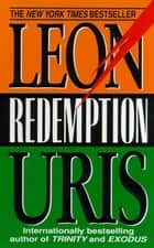 Redemption - Epic Story of Trinity Continues..., The ebook by Leon Uris