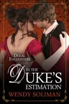 In the Duke's Estimation ebook by Wendy Soliman