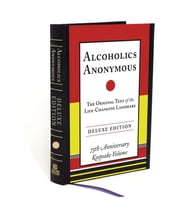 Alcoholics Anonymous Deluxe Edition ebook by Bill W.