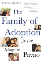 The Family of Adoption ebook by Joyce Maguire Pavao