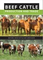 Beef Cattle Production and Trade ebook by Lewis Kahn,David Cottle