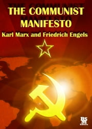 The Communist Manifesto [Annotated and with Active Content] ebook by Karl Marx,Friedrich Engels