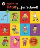 Ladybird I'm Ready for School! ebook by Penguin Books Ltd